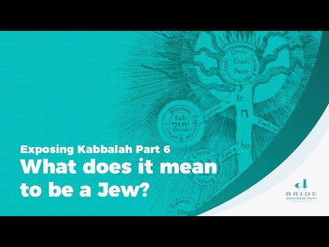 Exposing kabbalah part 6 - what does it mean to be a jew?