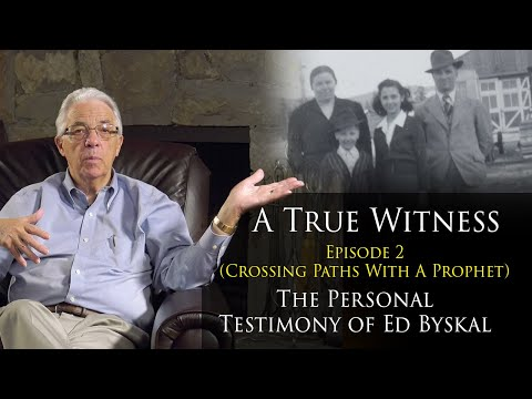A true witness - episode 2 (crossing paths with a prophet) the testimony of ed byskal