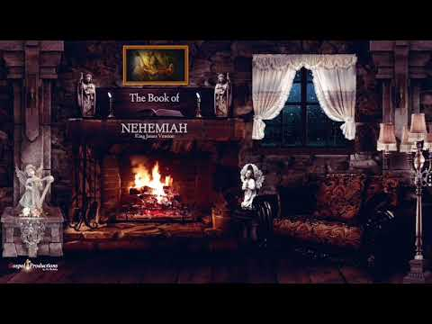The book of nehemiah kjv nar. by max mclean with relaxing bg musice & beautiful fireplace setting