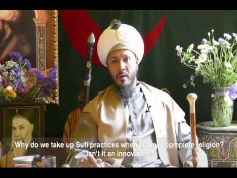 Q&a: why do we take up sufi practices when islam is a complete religion?