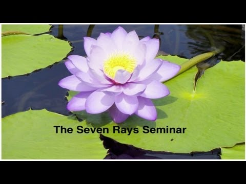 An updated introduction to the seven rays -- new audio quality is poor - our apologies