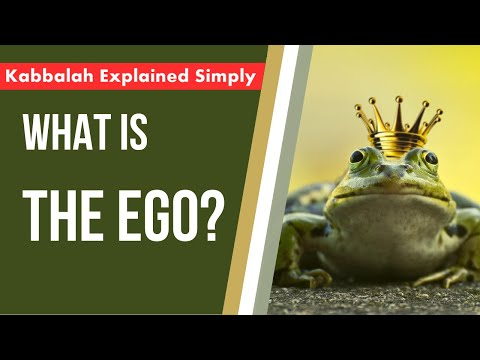 What is the ego? - kabbalah explained simply