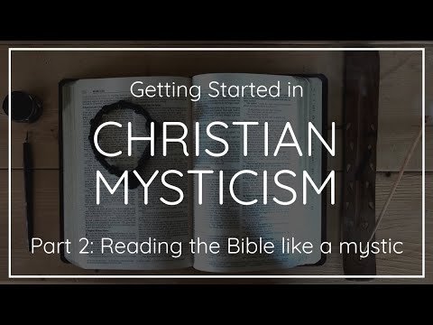 How to read the bible like a mystic: 6 steps | getting started in christian mysticism, part 2