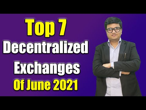 Top 7 decentralized exchanges you can use to trade now