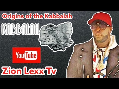 The true origins of the kabbalah within the torah (bible) with zion lexx