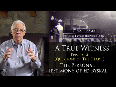A true witness - episode 4 (questions of the heart) the testimony of ed byskal