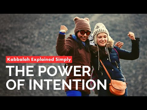 The power of intention - kabbalah explained simply