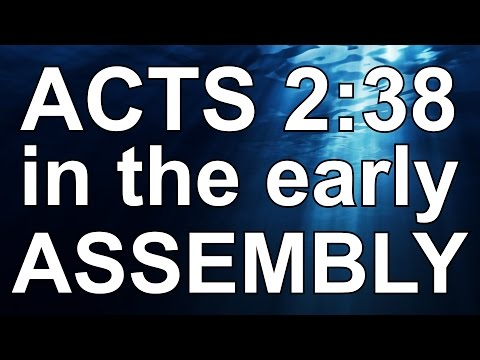 Acts 2:38 in the early assembly (part 1)