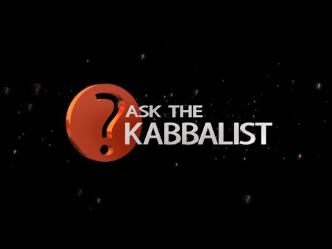 Ask the kabbalist with dr. michael laitman.