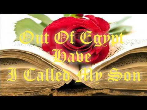 Out of egypt have i called my son: esoteric & illuminated bible lessons 1/63
