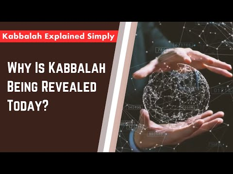 Why is kabbalah being revealed today? - kabbalah explained simply