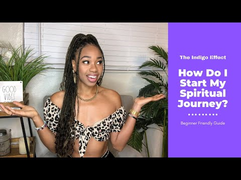How to start your spiritual journey (beginner friendly guide)