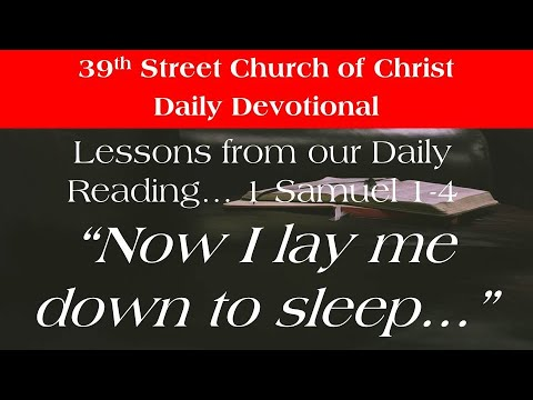 """Daily bible reading lesson (1 samuel 1-4) """"now i lay me down to sleep"""" (#274)"""