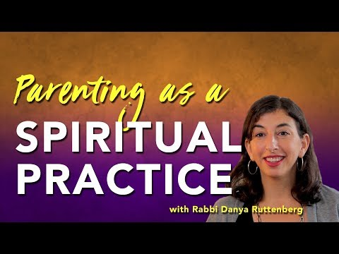 How parenting can become a spiritual practice