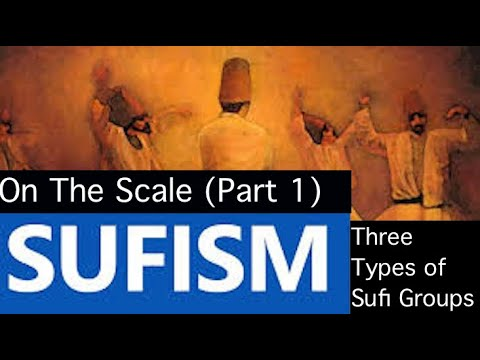 Sufism on the scale (part 1) three types of sufi groups