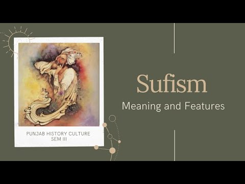 Sufism : meaning and its salient features
