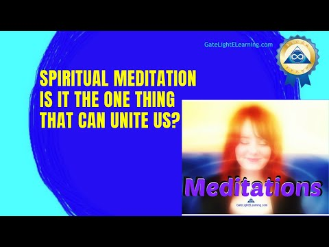 Spiritual meditation, is it the one thing that can unite us?