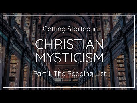 Getting started in christian mysticism, part 1: the reading list