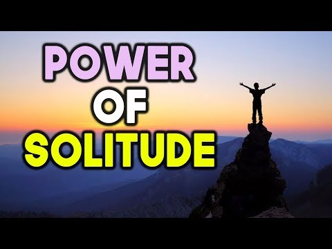 The power of solitude & why being alone is important sufi meditation center