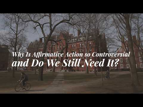 Why is affirmative action so controversial and do we still need it?