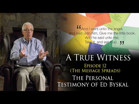 A true witness - episode 12 (the message spreads) the testimony of ed byskal